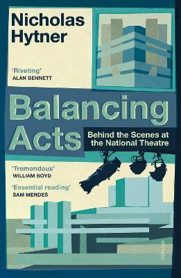 Astrosadventuresbookclub.com Balancing Acts : Behind the Scenes at the National Theatre Image