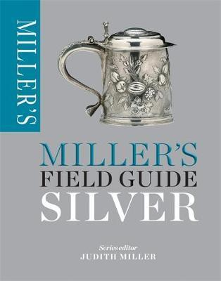 Miller's Field Guide: Silver Cover Image
