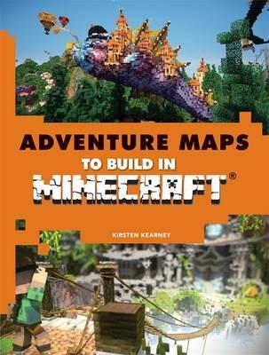 Adventure Maps to Build and Explore in Minecraft : Kirsten Kearney ...