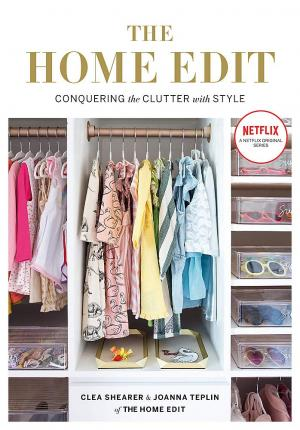 The Home Edit : Conquering the clutter with style