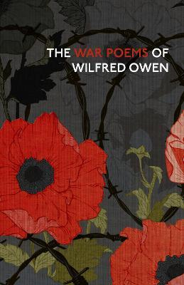 The War Poems Of Wilfred Owen Wilfred Owen 9781784874407