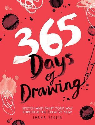 365 Days of Drawing : Sketch and paint your way through the creative year