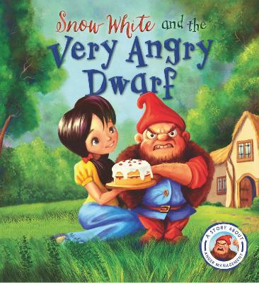 Fairytales Gone Wrong: Snow White and the Very Angry Dwarf : Steve