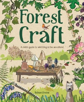Forest Craft : A Child's Guide to Whittling in the Woodland