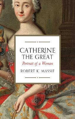 Catherine the Great : Portrait of a Woman