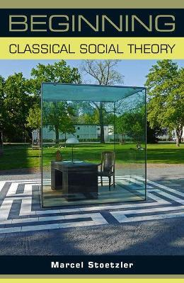 Beginning Classical Social Theory