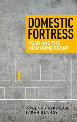 Domestic Fortress  Fear and the New Home Front