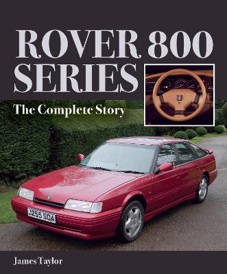 Rover 800 Series : The Complete Story