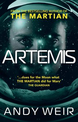 Artemis : A gripping, high-concept thriller from the bestselling author of The Martian