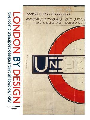 London by Design : The Iconic Transport Designs that Shaped our City