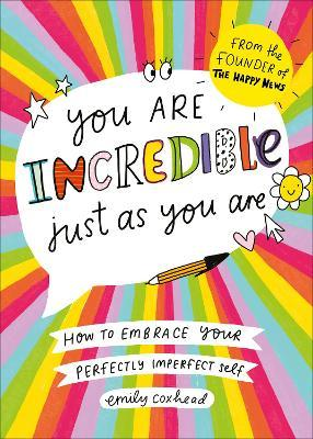 You Are Incredible Just As You Are