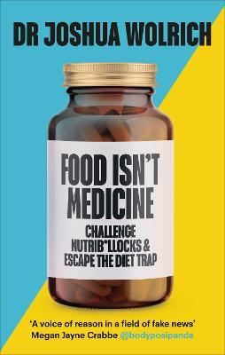 Food Isn't Medicine Cover Image