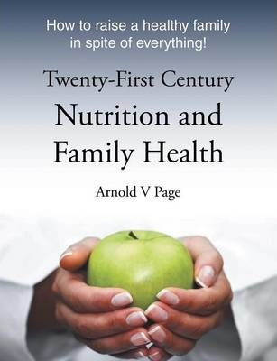 Twenty-First Century Nutrition and Family Health – Arnold Vincent Page