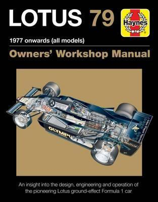 Lotus 79 Owners' Workshop Manual : 1978 onwards (all models)