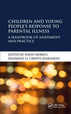 Children and Young People's Response to Parental Illness : A Handbook of Assessment and Practice
