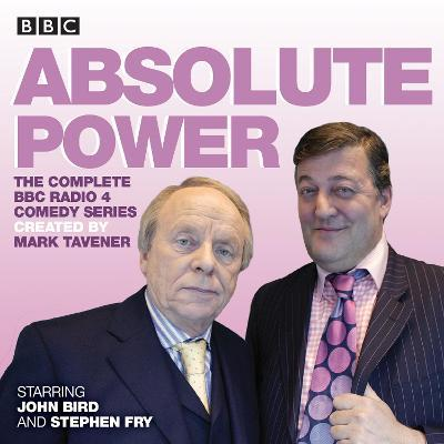 Absolute Power : The complete BBC Radio 4 radio comedy series