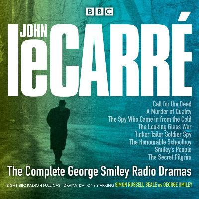 The Complete George Smiley Radio Dramas