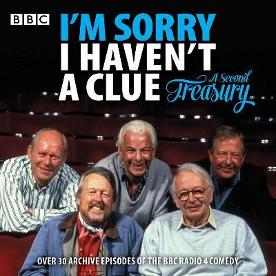 I'm Sorry I Haven't a Clue: A Second Treasury : The much-loved BBC Radio 4 comedy series
