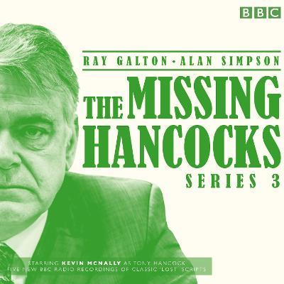 The Missing Hancocks: Series 3 : Five new recordings of classic 'lost' scripts