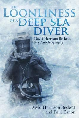 The Loonliness of a Deep Sea Diver : David Beckett, My Autobiography