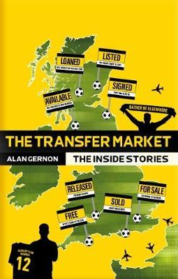 The Transfer Market : The Inside Stories