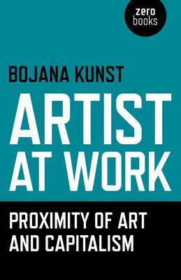Artist at Work, Proximity of Art and Capitalism Cover Image