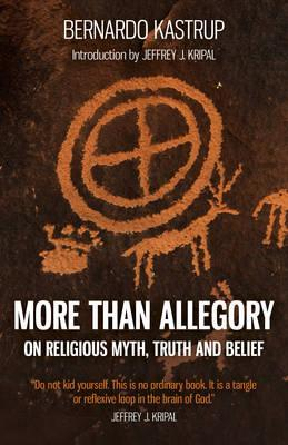 More Than Allegory : On Religious Myth, Truth and Belief