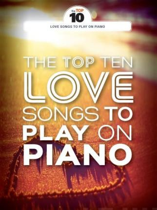 Top Ten Love Songs to Play on Piano