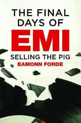 The Final Days Of EMI : Selling the Pig