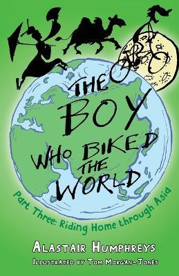 The Boy Who Biked the World Part Three Cover Image
