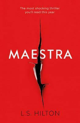 Maestra : The shocking international number one bestseller