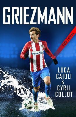 Astrosadventuresbookclub.com Griezmann : The Making of France's Mini Maestro Image