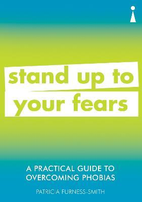 A Practical Guide to Overcoming Phobias