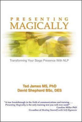 Presenting Magically (Paperback edition) : Transforming Your Stage Presence with NLP
