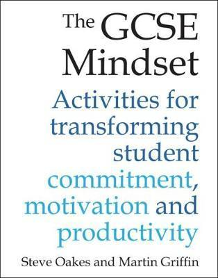 The GCSE Mindset : 40 activities for transforming student commitment
