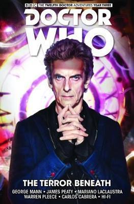 Doctor Who - The Twelfth Doctor: Time Trials: The Terror Beneath Volume 1