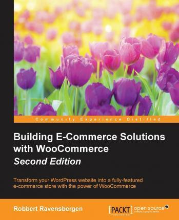 Building E-Commerce Solutions with WooCommerce -