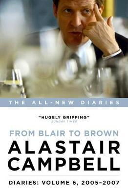 Diaries: From Blair to Brown, 2005 - 2007: Volume 6