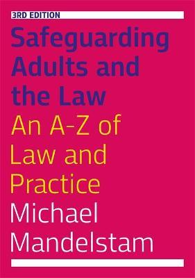 Safeguarding Adults and the Law, Third Edition
