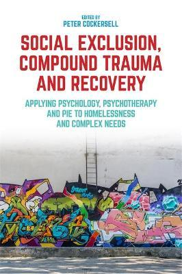 Social Exclusion, Compound Trauma and Recovery