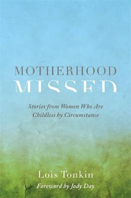 Motherhood Missed