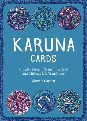Karuna Cards  Creative Ideas to Transform Grief and Difficult Life Transitions