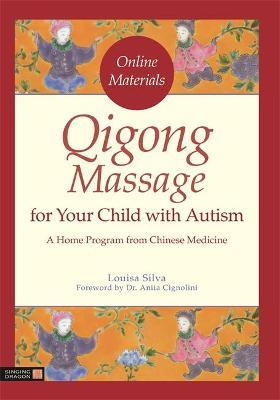 Qigong Massage for Your Child with Autism : Louisa Silva