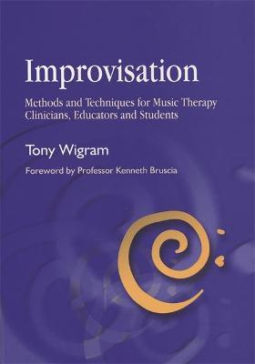 Improvisation : Methods and Techniques for Music Therapy Clinicians, Educators, and Students