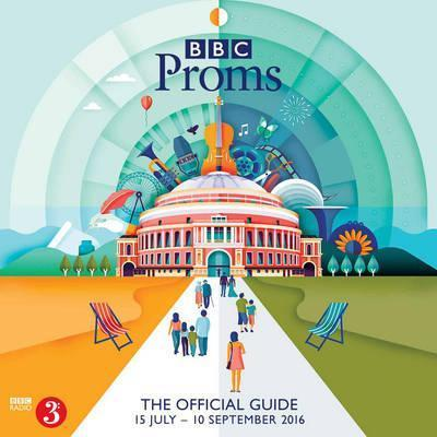 BBC Proms 2016: The Official Guide