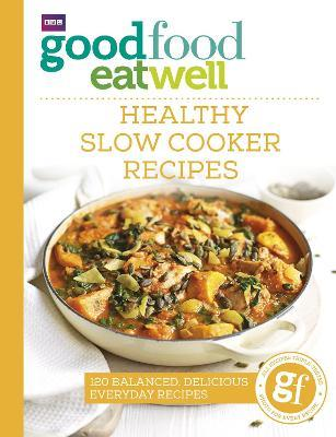 Good food eat well healthy slow cooker recipes good food guides good food eat well healthy slow cooker recipes forumfinder Gallery