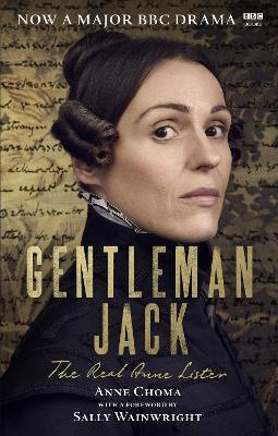 Gentleman Jack : The Real Anne Lister The Official Companion to the BBC Series