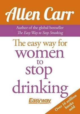 Allen Carr's Easy Way for Women to Quit Drinking Cover Image