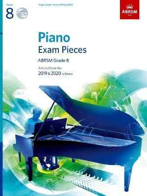 Piano Exam Pieces 2019 & 2020, ABRSM Grade 8, with 2 CDs : Selected from the 2019 & 2020 syllabus