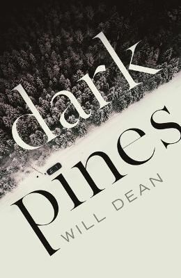 Dark Pines: 'The tension is unrelenting, and I can't wait for Tuva's next outing.' - Val McDermid